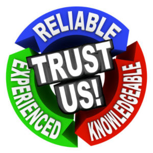 Reliable Knowledgeable Experienced Trust Us